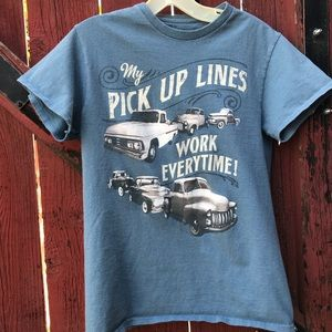 """""""My Pickup Lines Work Every Time"""" Tee"""